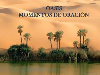 OASIS  MOMENTOS DE ORACIÓN