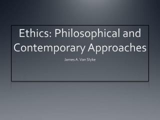 Ethics: Philosophical and Contemporary Approaches
