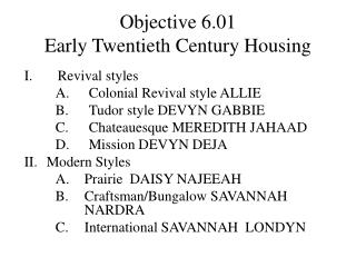 Objective 6.01 Early Twentieth Century Housing