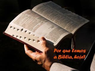 Por que lemos a Bíblia, hoje?