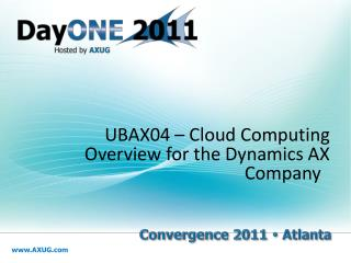 UBAX04 – Cloud Computing Overview for the Dynamics AX Company