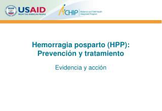 Hemorragia posparto ( HPP ):  Prevenci�n y tratamiento