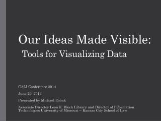 Our Ideas Made Visible: Tools for Visualizing Data