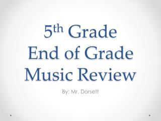 5 th  Grade  End  of  Grade Music Review