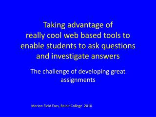 The challenge of developing great assignments