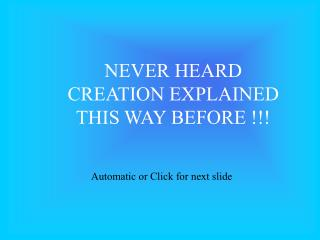 NEVER HEARD CREATION EXPLAINED THIS WAY BEFORE