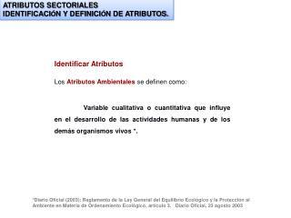 Identificar Atributos Los Atributos Ambientales  se definen como: