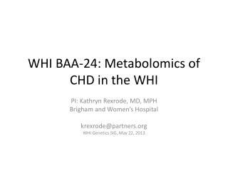 WHI BAA-24:  Metabolomics  of CHD in the WHI