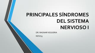 PRINCIPALES SÍNDROMES DEL SISTEMA NERVIOSO I