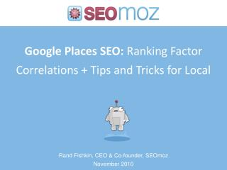 Google Places SEO:  Ranking Factor Correlations + Tips and Tricks for Local