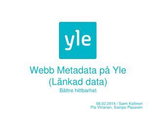 Webb Metadata  p�  Yle ( L�nkad data) B�ttre hittbarhet