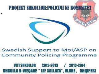 PROJEKT  SHKOLLOR:POLICIMI NE KOMUNITET