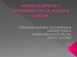 DIOSES OLIMPICOS Y DIVINIDADES DE LA ANTIGUA GRECIA