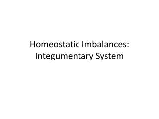 Homeostatic Imbalances: Integumentary System