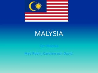MALYSIA