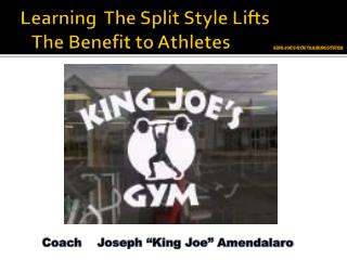 Learning  The Split Style Lifts     The  B enefit to Athletes