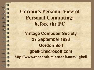 Gordon s Personal View of Personal Computing:  before the PC