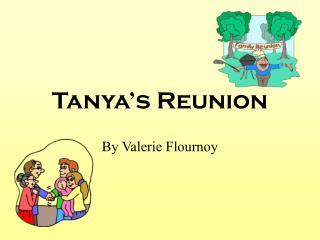 Tanya s Reunion