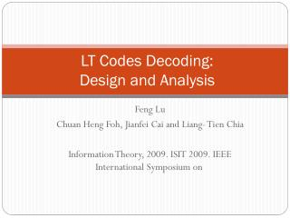LT Codes Decoding:  Design  and Analysis