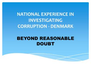 NATIONAL EXPERIENCE IN INVESTIGATING  CORRUPTION - DENMARK