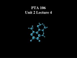 PTA 106 Unit 2  Lecture 4