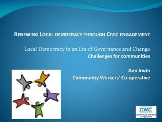 Renewing Local democracy through Civic  engagement