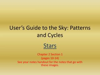User�s Guide to the Sky: Patterns and  Cycles