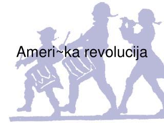 Ameri~ka revolucija