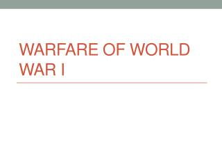 WARFARE OF WORLD WAR I