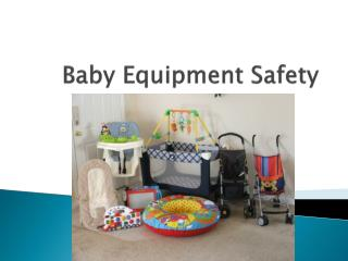 Baby Equipment Safety