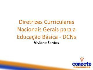 Diretrizes Curriculares Nacionais Gerais para a Educação Básica -  DCNs