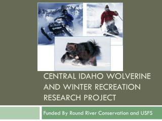 Central Idaho Wolverine and Winter Recreation Research Project