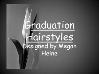 G raduation Hairstyles