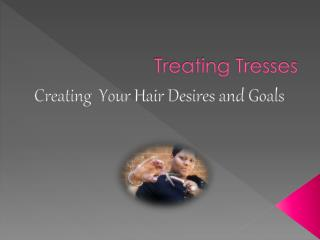 Treating Tresses