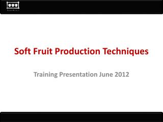 Soft Fruit Production Techniques