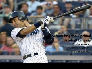 Scheduling the Optimal Baseball Line-up