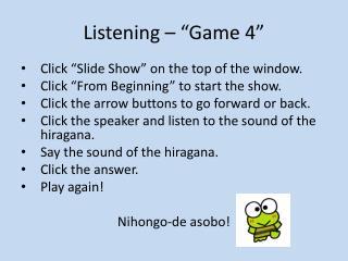 "Listening – ""Game 4 """
