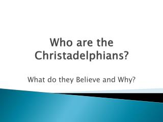 Who are the  Christadelphians ?