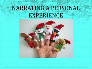 NARRATING  A  PERSONAL EXPERIENCE