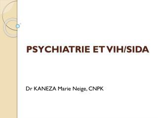 PSYCHIATRIE ET VIH/SIDA