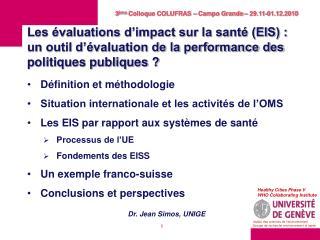 Définition et méthodologie Situation internationale et les activités de l'OMS