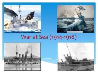 War at Sea (1914-1918)