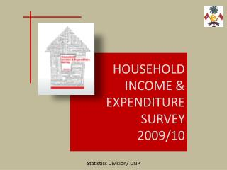 HOUSEHOLD  INCOME & EXPENDITURE SURVEY  2009/10