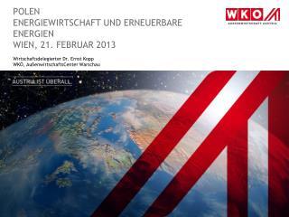 Polen Energiewirtschaft und erneuerbare Energien Wien, 21.  februar  2013