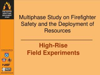 Multiphase Study on Firefighter Safety and the Deployment of Resources