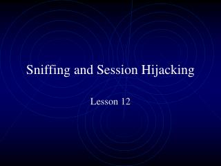 Sniffing and Session Hijacking