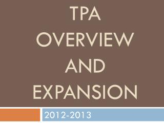 TPA Overview and Expansion