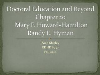 Doctoral Education and Beyond Chapter  20  Mary F. Howard-Hamilton Randy E. Hyman
