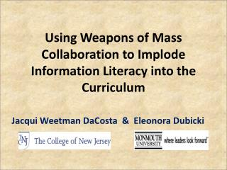 Using Weapons of Mass Collaboration to Implode Information Literacy into the Curriculum