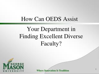 How Can OEDS Assist